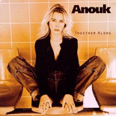 ALBUM LYRICS: Together Alone - Anouk (2006-01-05)