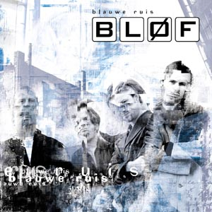 ALBUM LYRICS: Blauwe Ruis - Blof (2002-01-14)