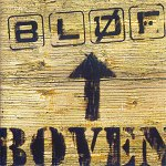 ALBUM LYRICS: Boven - Blof (2001-03-15)
