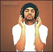 ALBUM LYRICS: Born To Do It - Craig David (0000-00-00)